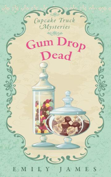 Gum Drop Dead